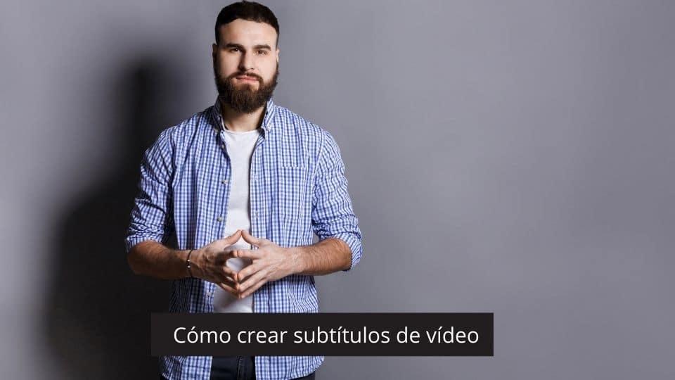 Cómo crear y cortar subtítulos