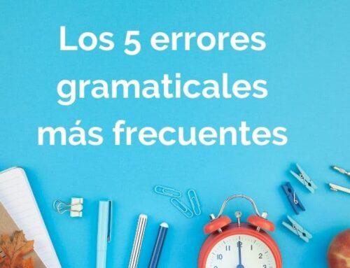 Evita los 5 errores gramaticales más frecuentes en español