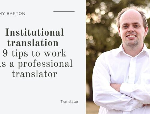 Institutional translation – 9 tips to work as a professional translator